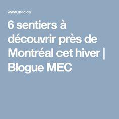 6 sentiers à découvrir près de Montréal cet hiver   Blogue MEC