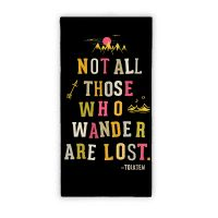 Not All Who Wander Are Lost Beach Towel Towel