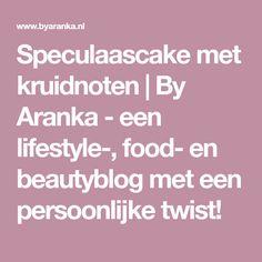 Speculaascake met kruidnoten | By Aranka - een lifestyle-, food- en beautyblog met een persoonlijke twist!