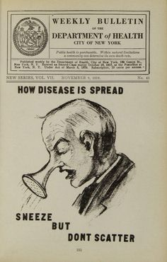 How Disease Is Spread, Sneeze But Don't Scatter - Weekly Bulletin of the Department of Health, October 1918 : PropagandaPosters Nex York, Visiting Nurse, Fighting The Flu, Typhoid Fever, Flu Epidemic, Influenza, Health Department, Human Services, Modern History