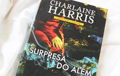 Michella Souza: {Resenha} Surpresa do Além - Charlaine Harris