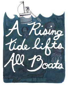 A rising tide lifts all boats | inspirational quote art print