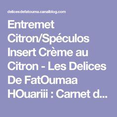 Entremet Citron/Spéculos Insert Crème au Citron - Les Delices De FatOumaa HOuariii : Carnet de Recettes