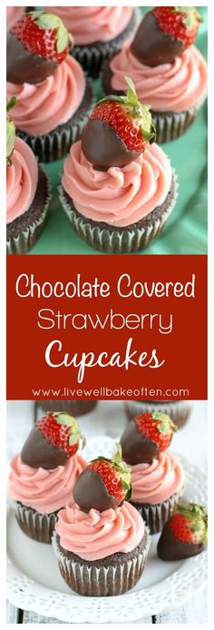 Moist chocolate cupcakes topped with a strawberry buttercream frosting and chocolate covered strawberries!