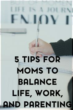 Balancing work, life, and parenting can be difficult. Here are 5 tips that I've learned to balance life, work, and being a mom.