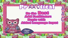 Be the Best: AAC Facilitator: Begin with Aided Language Input