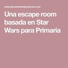 Una escape room basada en Star Wars para Primaria Escape The Classroom, Classroom Games, Flipped Classroom, Breakout Edu, Breakout Boxes, Escape Room, Math Projects, Star Wars Party, Too Cool For School