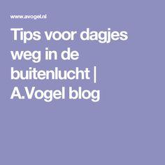 Tips voor dagjes weg in de buitenlucht | A.Vogel blog