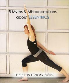 5 Myths & Misconceptions about ESSENTRICS ~ love essentrics!!