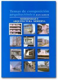 Temas de composición arquitectónica. volumen 1, Modernidad y arquitectura moderna [Recurso electrónico] / Juan Calduch http://encore.fama.us.es/iii/encore/record/C__Rb2657843?lang=spi