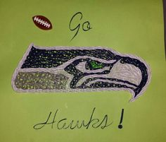 Here some Quilling for the Seahawks,  yes I  did it!!!