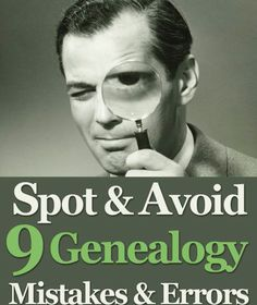 Spot & Avoid 9 Genealogy Mistakes & Errors. Download the PDF on Slideshare: http://www.slideshare.net/genealogybank/spot-avoid-9genealogymistakeserrorsgenealogybank