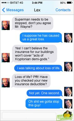 Texts from Superheroes. Lex and Bruce