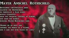 Mayer Amschel Rothschild - ultimate goal - to rule the world