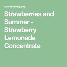 When I think of summer and how busy I get with canning I forget sometimes about the hours we spend in our backyard enjoying the weather. Homemade Jelly, Strawberry Lemonade, Canning Recipes, Strawberries, Summer, Rhubarb Ideas, Drinks, Drinking, Strawberry Fruit
