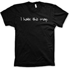 I Hate this Map gamer shirt gaming tshirt video game shirt call of duty shirts Map Games, Xbox Games, Funny Shirts, Tee Shirts, Gamer Shirt, Graphic Shirts, Call Of Duty, Skyrim, Video Games
