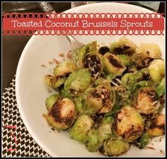 I'm about to make this immediately! I love BRUSSELS!! :):)Toasted Coconut Brussels Sprouts- kirscarr.com