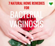 7 Natural Home Remedies For Bacterial Vaginosis - Read on:  #naturalremedies