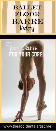 Floor barre video for the core. Want to improve your abdominal strength and ballet technique? Click on image for video demonstrated by a professional ballerina.