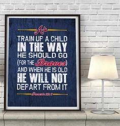 Atlanta Braves baseball inspired ART PRINT Train up a Child proverbs 22:6 Nursery Baby Kids Children's Room wall Decor gift, All Sizes by ParodyArtPrints on Etsy https://www.etsy.com/listing/238773529/atlanta-braves-baseball-inspired-art