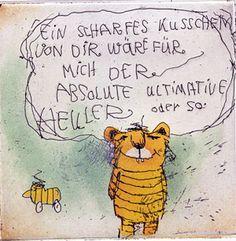 """""""Ein scharfes Küsschen"""" - Janosch"""