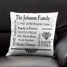 Our Family Personalized Keepsake Pillow.  This is from the personalizataation mall.  I'm thinkin I could do something similar using the Cursive Script Alphabet Stencil Set I bought from cutitoutstencil on etsy (by the way I love these stencils)