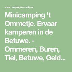 Minicamping 't Ommetje. Ervaar kamperen in de Betuwe. - Ommeren, Buren, Tiel, Betuwe, Gelderland