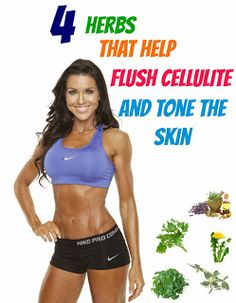 Let's Cure That Nasty Cellulite NOW: 4 Herbs That Help Flush Cellulite Away