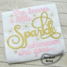 She Adds A Little Sparkle Wherever She Goes - 4 Sizes! | What's New | Machine Embroidery Designs | SWAKembroidery.com Beau Mitchell Boutique