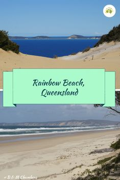 Rainbow Beach is the gateway to Fraser Island, has miles of beautiful beaches and coloured sand cliffs.