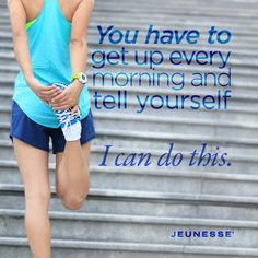 "You have to get up every morning and tell yourself, ""I can do this."""