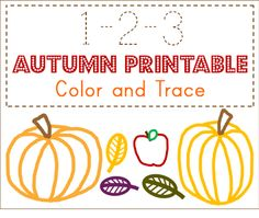 Free Autumn Printable for toddler, preschool, homeschool. 1-2-3 Tot Pack: Color and Trace! Pumpkin, Apple, Leaves
