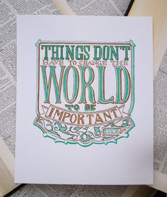 things don't have to change the world to be important (steve jobs)