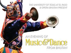 Save the Date for Opera Bhutan at UTEP - Aug. 30 at 6 p.m. at the Don Haskins Center