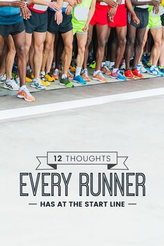 12 Thoughts Every Runner Has at the Start Line - good for a laugh