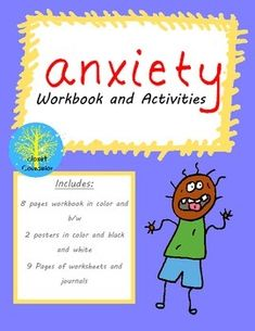 Anxiety Workbook- teaches about anxiety, identifies body cues, coping skills and positive visualization, includes journal, check-in, posters based on workbook