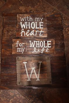 With My Whole Heart For My Whole LifeCustom by BlueBonnetRustics, $99.95