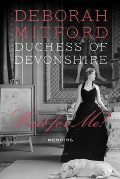 Wait for Me!: Memoirs by Deborah Mitford, http://www.amazon.com/dp/0312610645/ref=cm_sw_r_pi_dp_ZCbmrb0T1BWV7