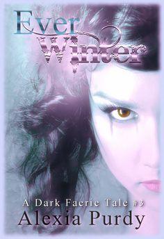 Ever Winter (A Dark Faerie Tale #3)  http://www.amazon.com/gp/product/B00BUA5E78/ref=as_li_tf_tl?ie=UTF8&camp=211189&creative=373489&creativeASIN=B00BUA5E78&link_code=as3&tag=alexpurd-20