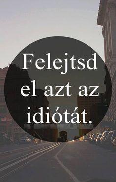 Felejtsd..