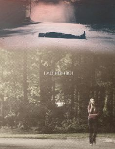 """I met her first."" Delena. The Vampire Diaries. ♥"