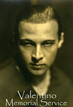 Rudolph Valentino Women  around the world collapsed on hearing of his young death.