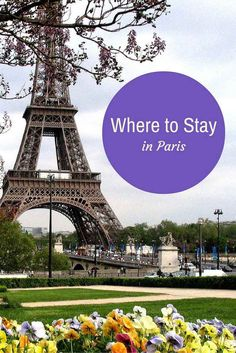 Where to Stay in Paris: A first-timer's guide to accommodations in the capital of France.