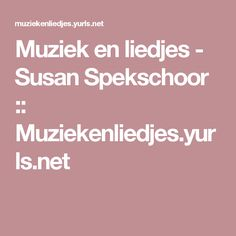 Muziek en liedjes - Susan Spekschoor :: Muziekenliedjes.yurls.net
