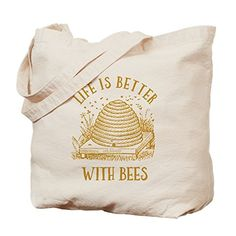 CafePress - Life's Better With Bees - Natural Canvas Tote...