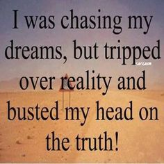 Chase your dreams, but okay them with God first. He know Los when the time is right!