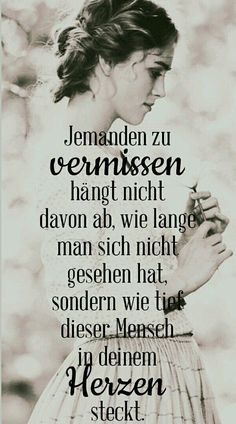 #vermissen #jemanden #sondern #gesehen #herzen #deinem #mensch #dieser #steckt #davon #lange #nicht #tief #hngt #sichJemanden zu hängt nicht davon ab, wie lange man sich nicht gesehen hat, sondern wie tief dieser Mensch in deinem Herzen steckt.