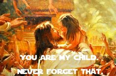 You are God's child. Never forget that ~~I am a Child of God Christian Quotes.