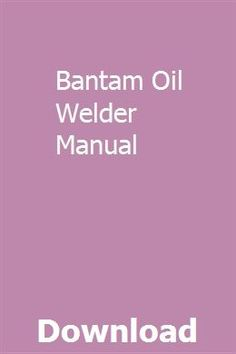 Bantam Oil Welder Manual pdf download online full Welders For Sale, Within The Wires, Continental Philosophy, Eaton Fuller, Welding Set, Arc Welders, Standard Oil
