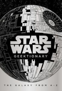 Star Wars: Geektionary: The Galaxy From A To Z by Egmont Publishing UK (Hardback) Star Wars Canon, Star Wars Books, Star Wars Gifts, Ewok, Jim Henson, Star Destroyer, Bob Ross, Buffy The Vampire Slayer, Monster Hunter